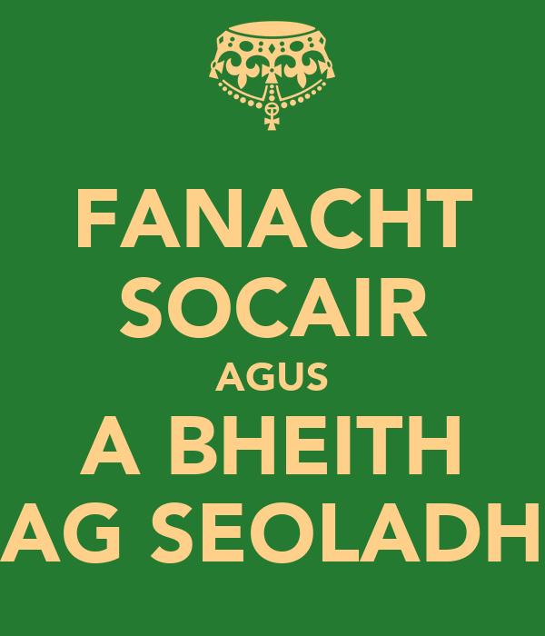 FANACHT SOCAIR AGUS A BHEITH AG SEOLADH