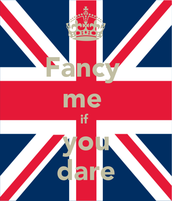 Fancy  me  if  you dare