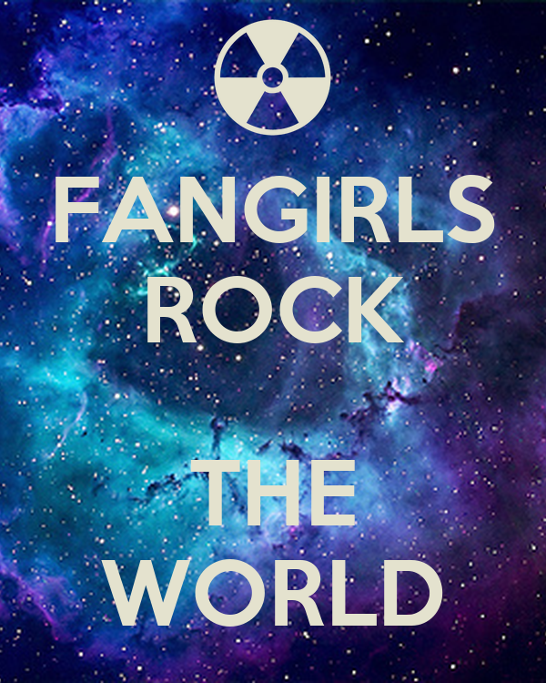 FANGIRLS ROCK  THE WORLD