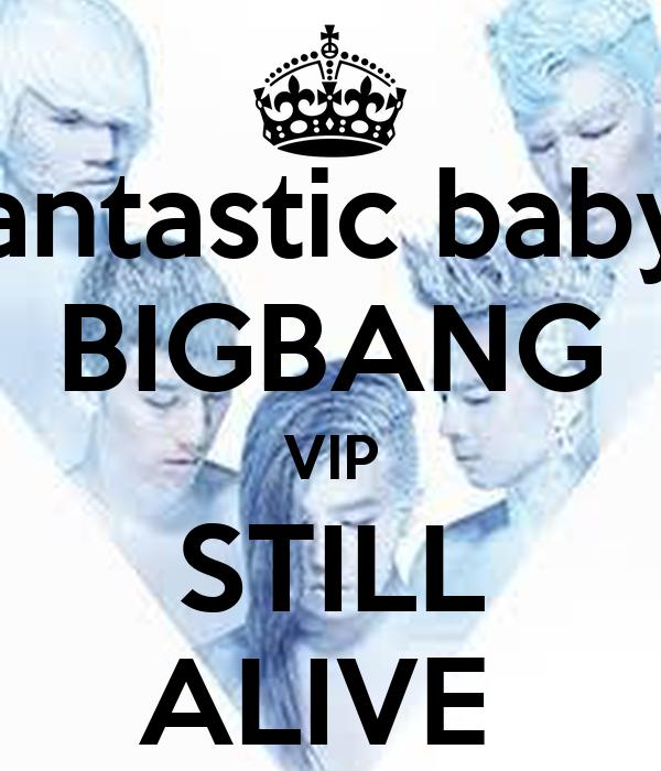 fantastic baby  BIGBANG VIP STILL ALIVE