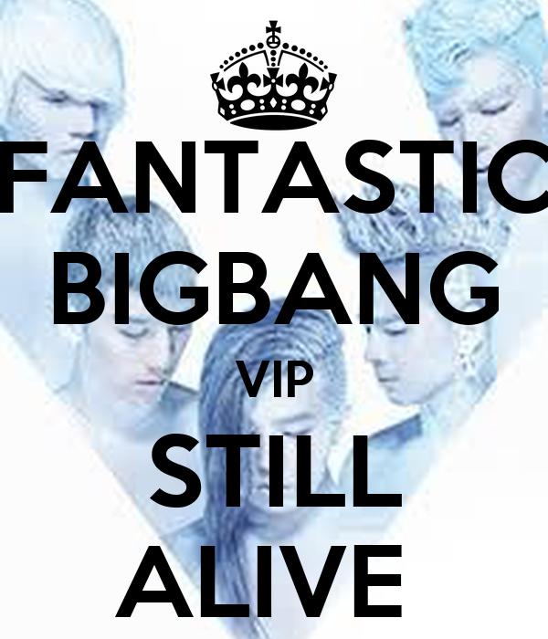 FANTASTIC BIGBANG VIP STILL ALIVE