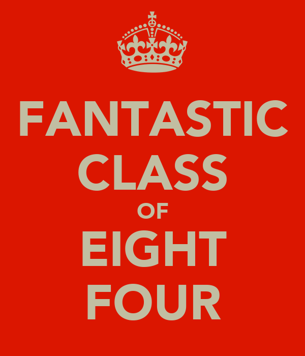 FANTASTIC CLASS OF EIGHT FOUR