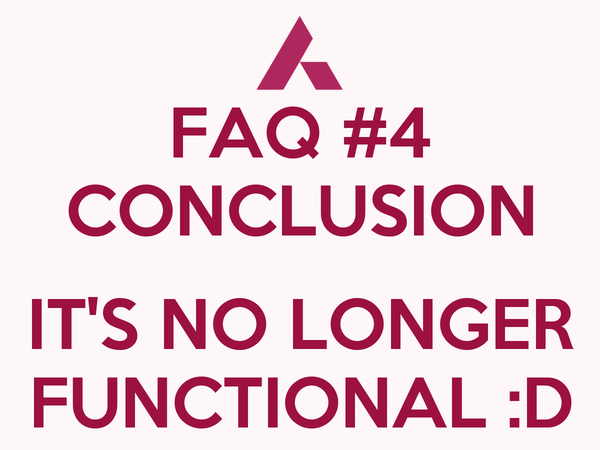 FAQ #4 CONCLUSION  IT'S NO LONGER FUNCTIONAL :D