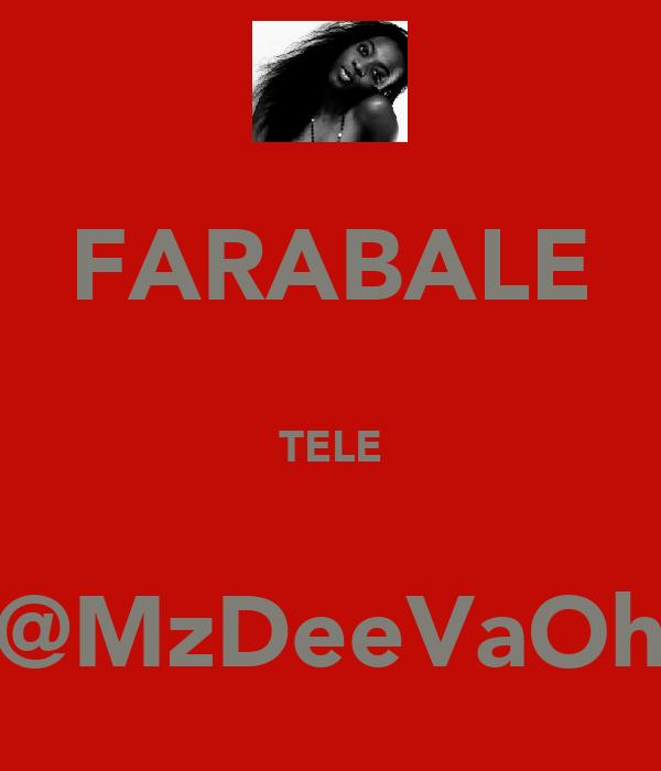 FARABALE  TELE  @MzDeeVaOh