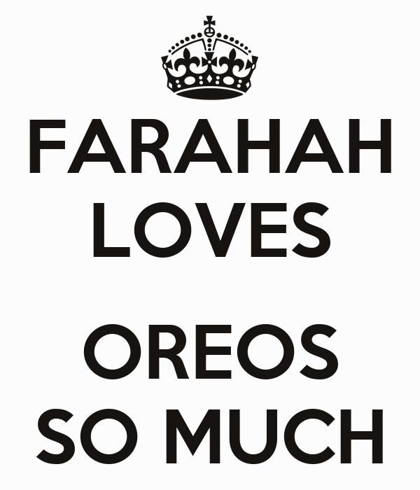 FARAHAH LOVES  OREOS SO MUCH