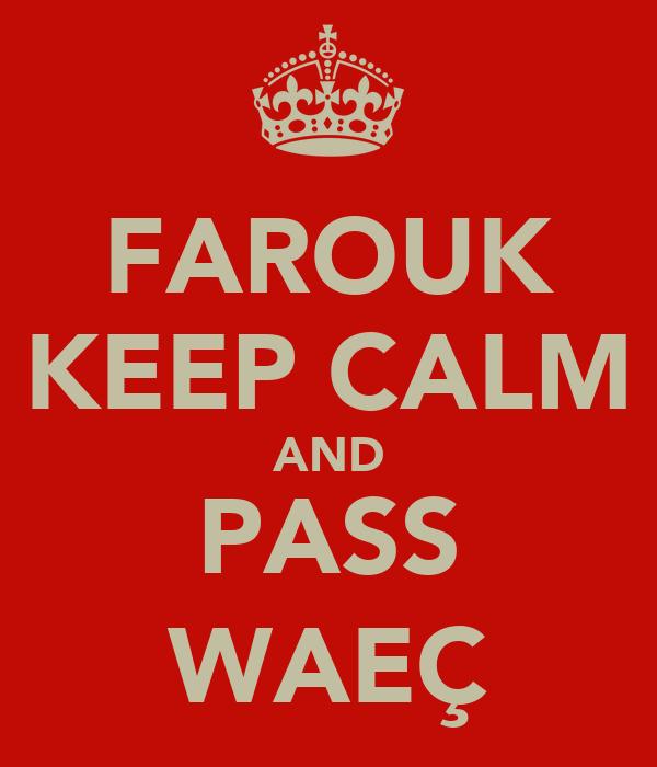 FAROUK KEEP CALM AND PASS WAEÇ
