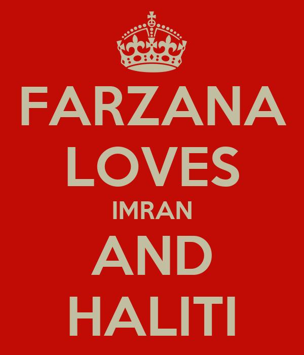 FARZANA LOVES IMRAN AND HALITI