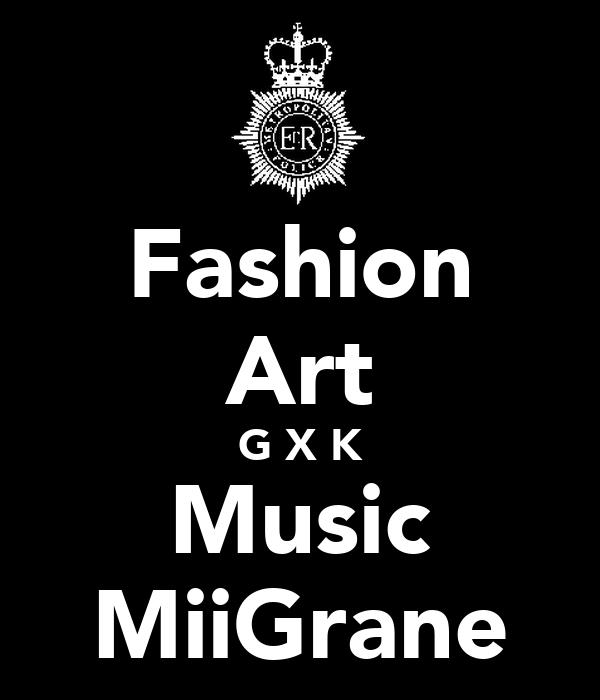 Fashion Art G X K Music MiiGrane