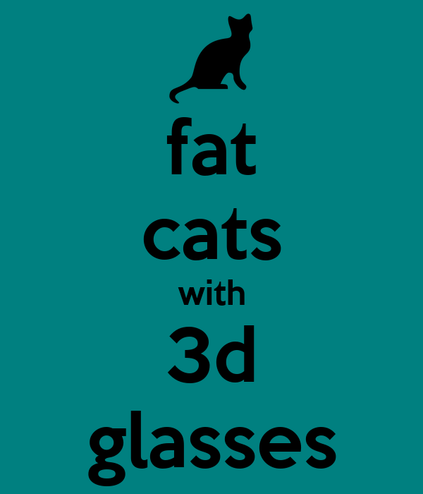 fat cats with 3d glasses