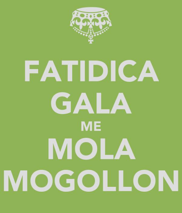 FATIDICA GALA ME MOLA MOGOLLON