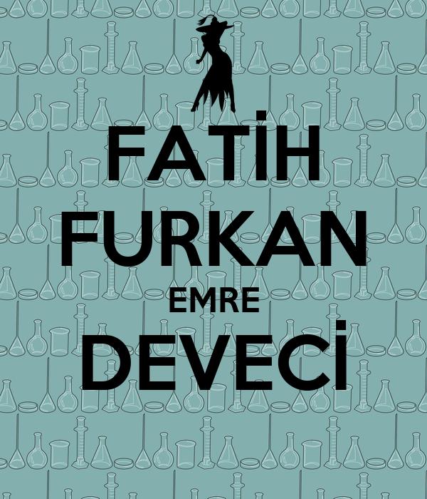 FATİH FURKAN EMRE DEVECİ