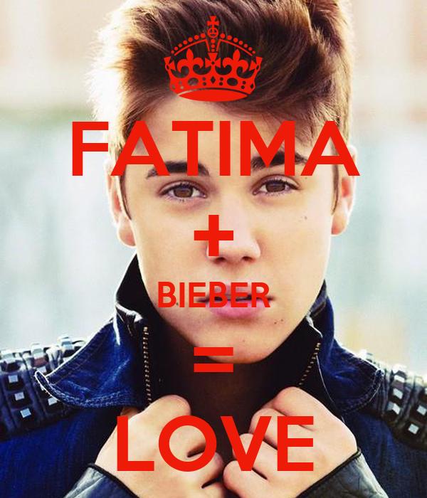 FATIMA + BIEBER = LOVE