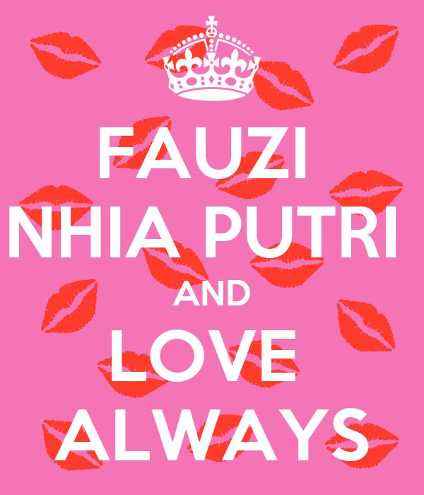 FAUZI  NHIA PUTRI  AND LOVE  ALWAYS