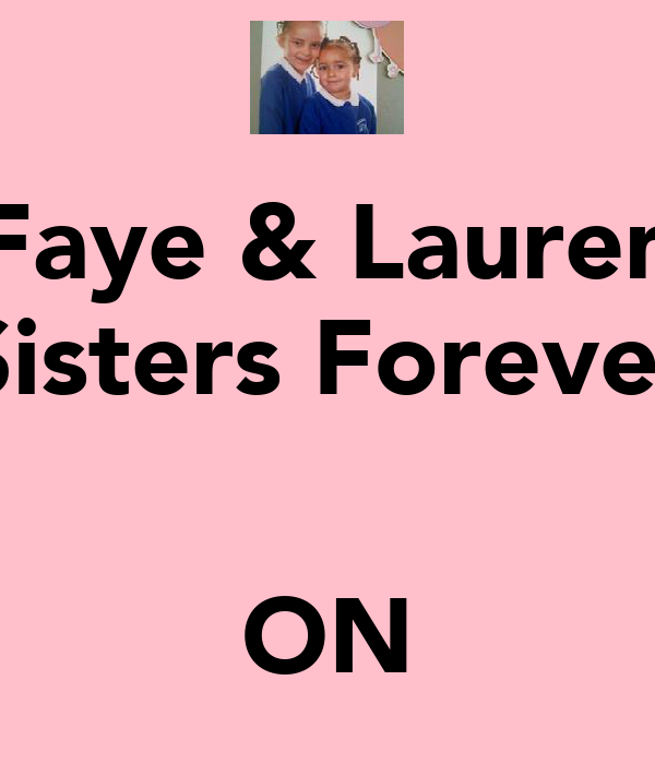 Faye & Lauren Sisters Forever   ON
