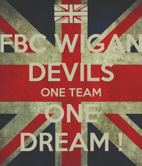 FBC WIGAN DEVILS ONE TEAM ONE DREAM !