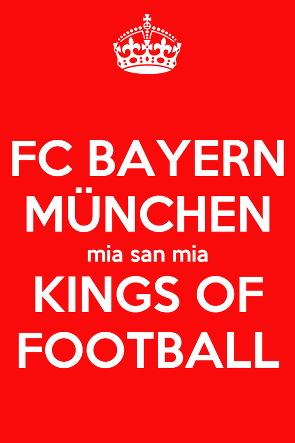 fc bayern m nchen mia san mia kings of football poster harryhirsch keep calm o matic. Black Bedroom Furniture Sets. Home Design Ideas