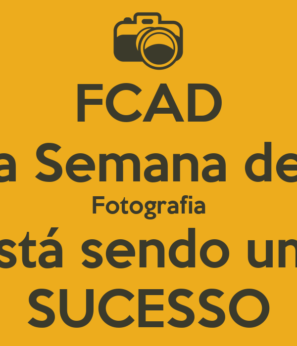 FCAD a Semana de Fotografia está sendo um  SUCESSO