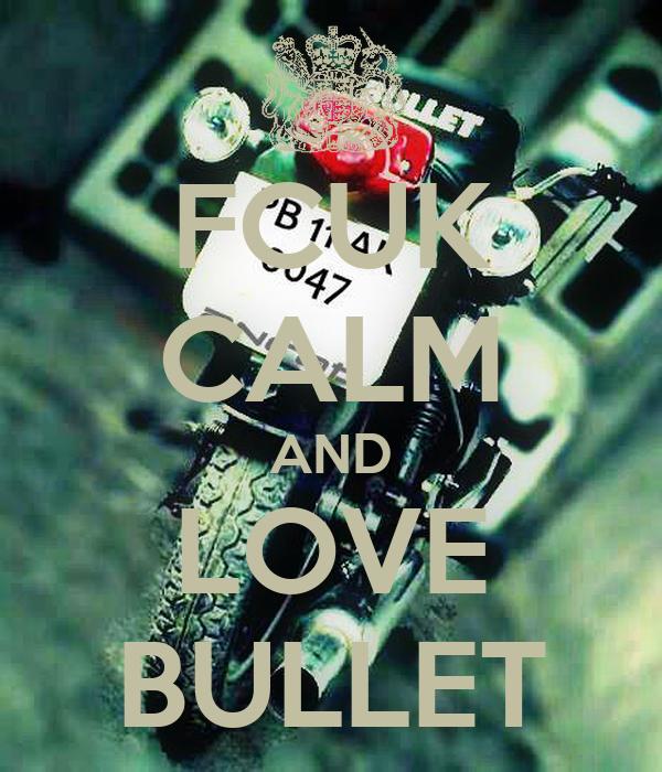 FCUK CALM AND LOVE BULLET