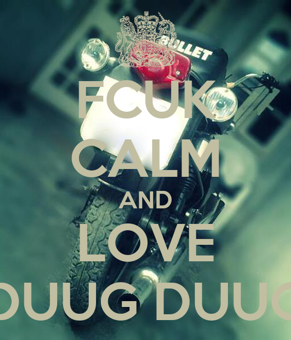 FCUK CALM AND LOVE DUUG DUUG
