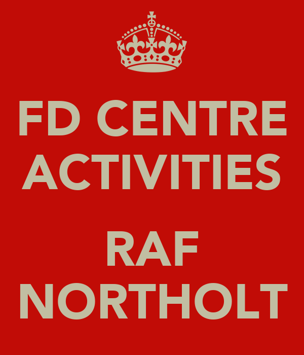 FD CENTRE ACTIVITIES  RAF NORTHOLT