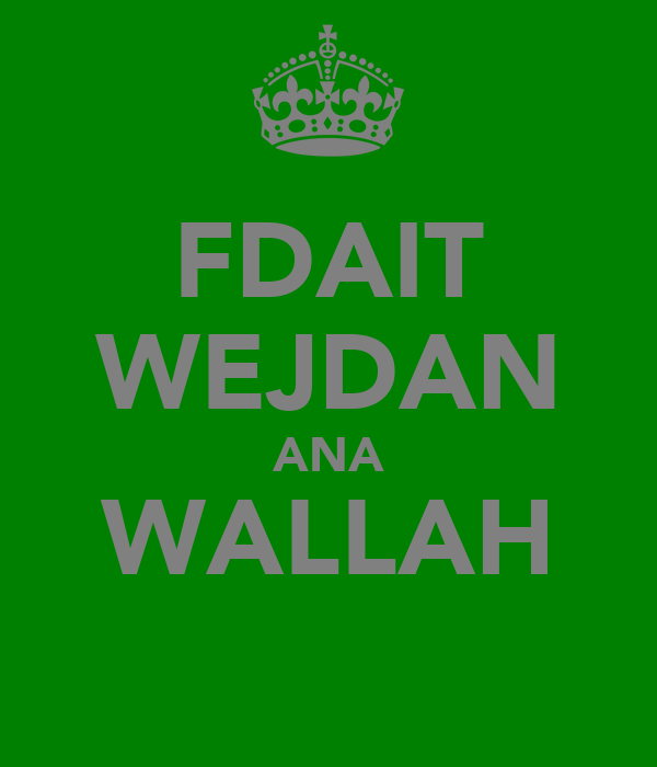 FDAIT WEJDAN ANA WALLAH