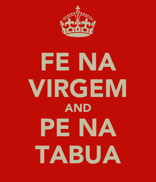 FE NA VIRGEM AND PE NA TABUA