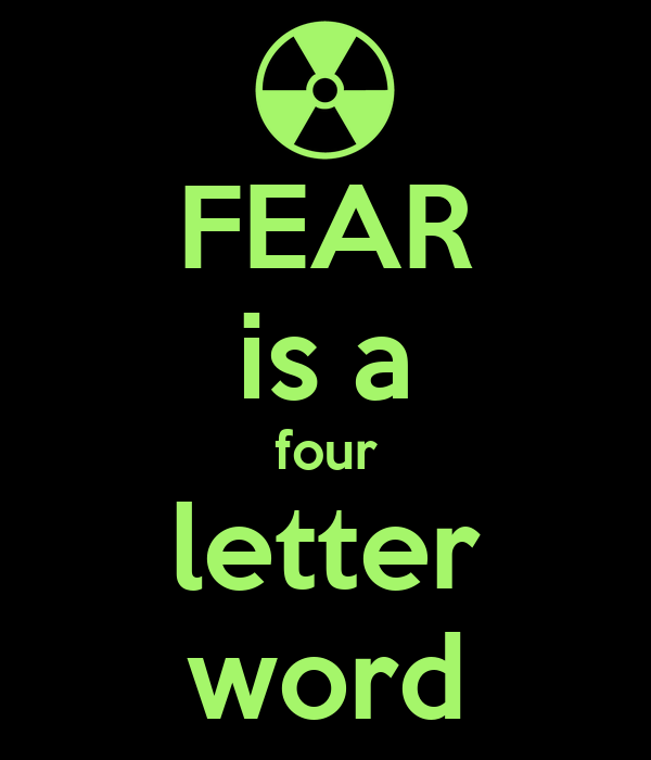 Fear Is A Four Letter Word Poster Lol Keep Calm O Matic
