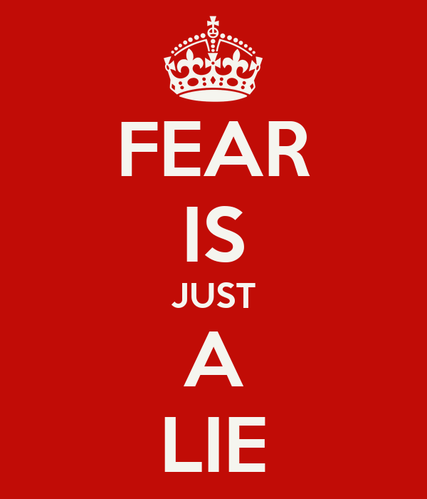 FEAR IS JUST A LIE