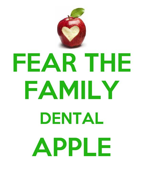 FEAR THE FAMILY DENTAL APPLE