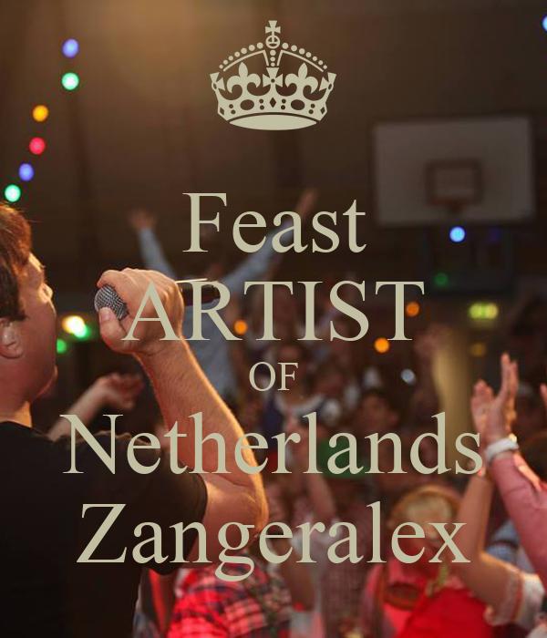 Feast ARTIST OF Netherlands Zangeralex