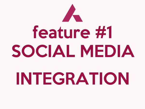 feature #1 SOCIAL MEDIA  INTEGRATION