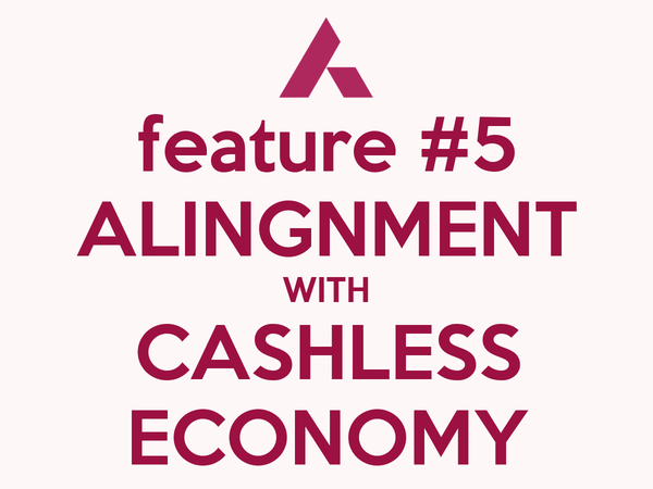 feature #5 ALINGNMENT WITH CASHLESS ECONOMY