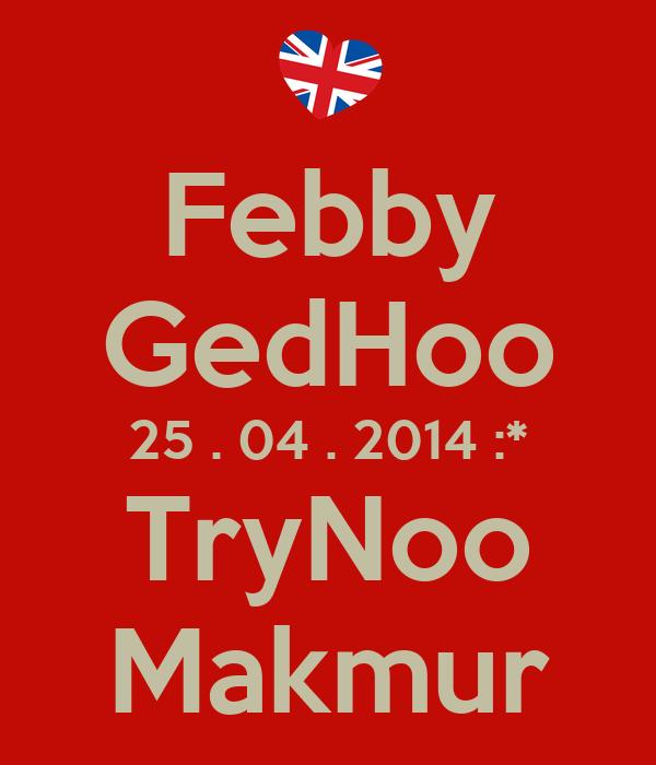 Febby GedHoo 25 . 04 . 2014 :* TryNoo Makmur