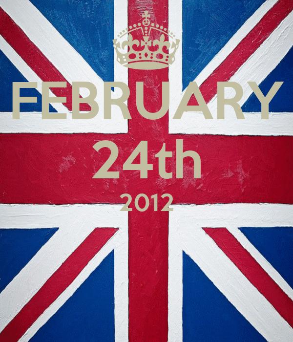 FEBRUARY 24th 2012