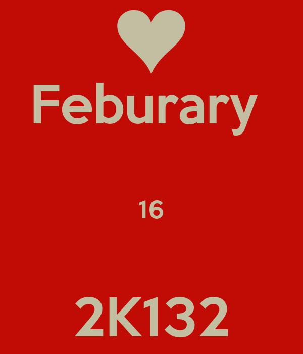 Feburary   16  2K132