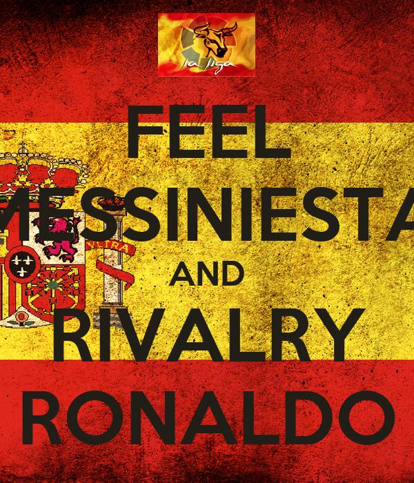 FEEL MESSINIESTA AND RIVALRY RONALDO