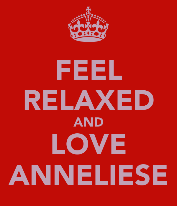 FEEL RELAXED AND LOVE ANNELIESE