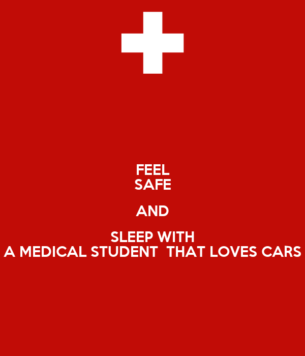 FEEL SAFE AND SLEEP WITH A MEDICAL STUDENT  THAT LOVES CARS