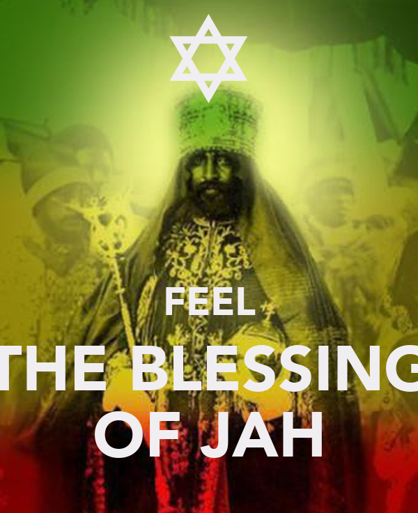 FEEL THE BLESSING OF JAH
