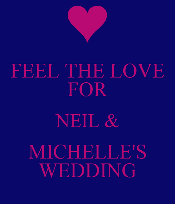 FEEL THE LOVE FOR NEIL & MICHELLE'S WEDDING