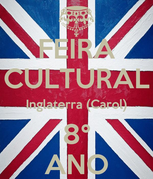 FEIRA CULTURAL Inglaterra (Carol) 8° ANO
