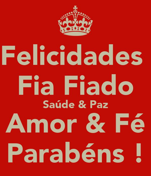 Felicidades  Fia Fiado Saúde & Paz Amor & Fé Parabéns !