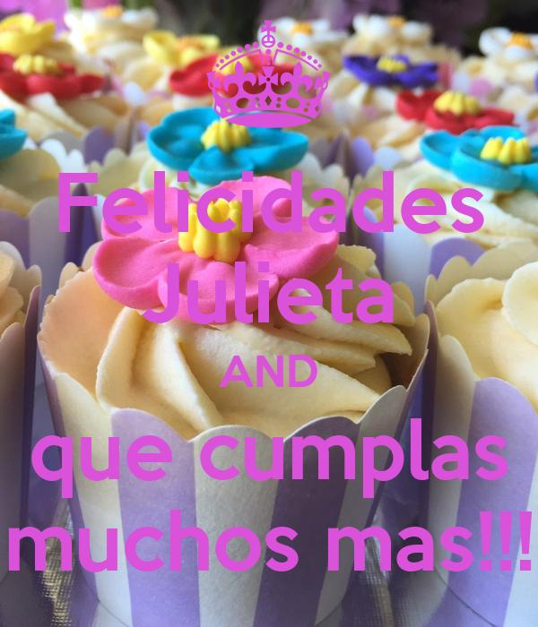 Felicidades Julieta AND que cumplas muchos mas!!!