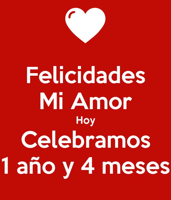 Felicidades Mi Amor Hoy Celebramos 1 año y 4 meses