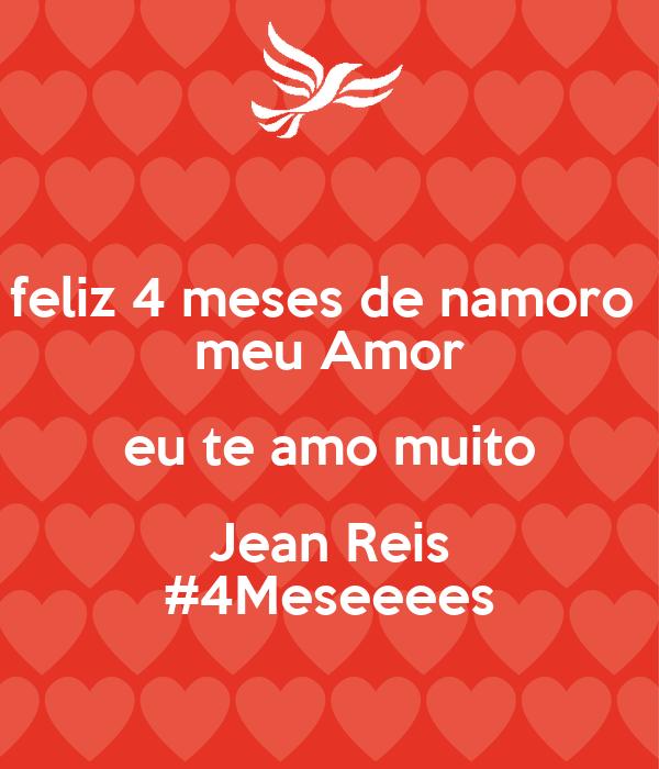 feliz 4 meses de namoro  meu Amor eu te amo muito Jean Reis #4Meseeees