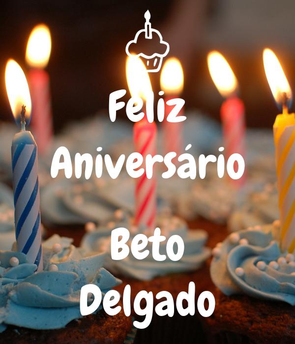 Feliz Aniversário  Beto Delgado