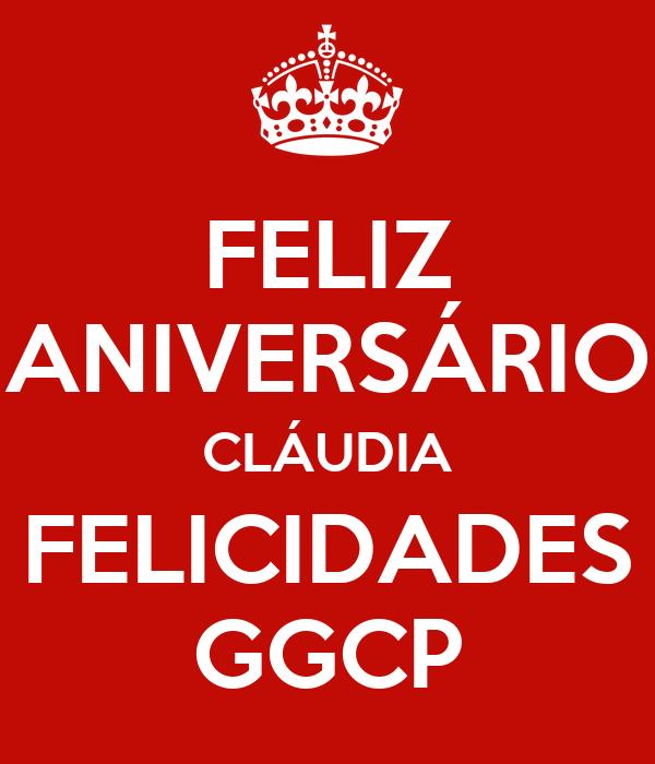 FELIZ ANIVERSÁRIO CLÁUDIA FELICIDADES GGCP