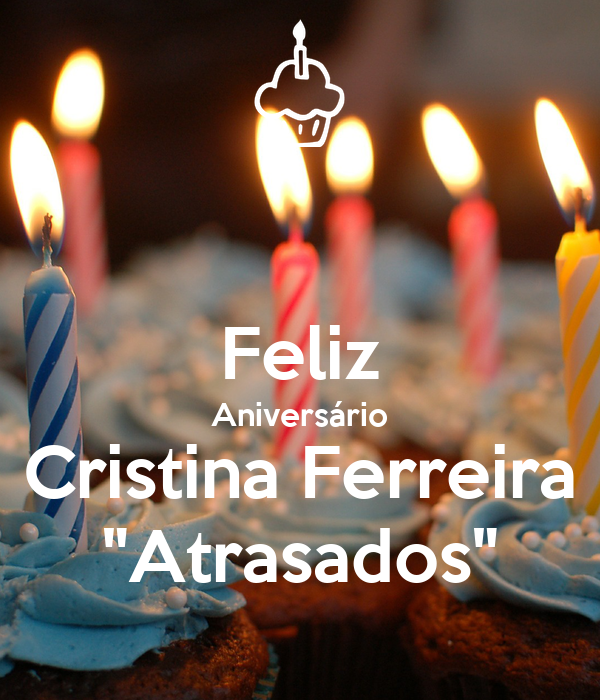 """Feliz Aniversário Cristina Ferreira """"Atrasados"""""""