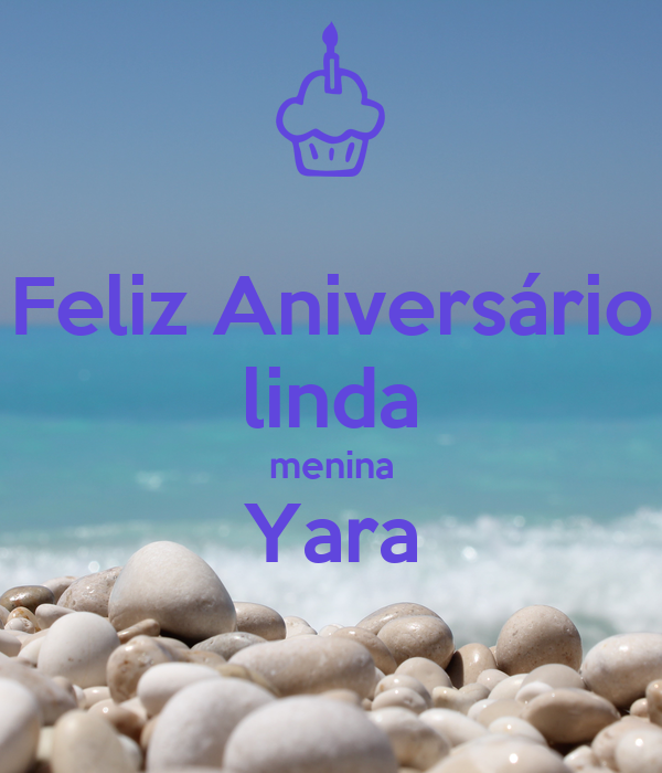 Feliz Aniversário linda menina Yara