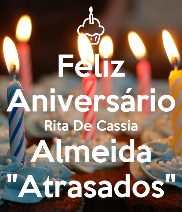 """Feliz Aniversário Rita De Cassia Almeida """"Atrasados"""""""
